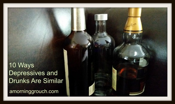 depressives and drunks