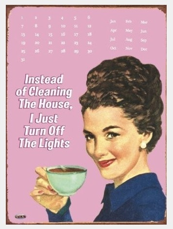 instead of cleaning I just turn off the lights poster