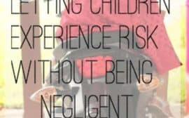 How to let your children experience risk without being negligent