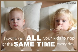 Awesome tips on how to get all your babies toddlers and preschoolers to nap at the same time every day