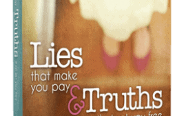 Lies that make you pay and truths that set you free