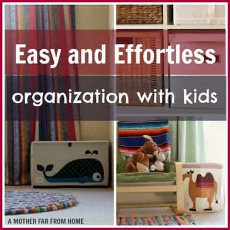 Easy and effortless organization with kids