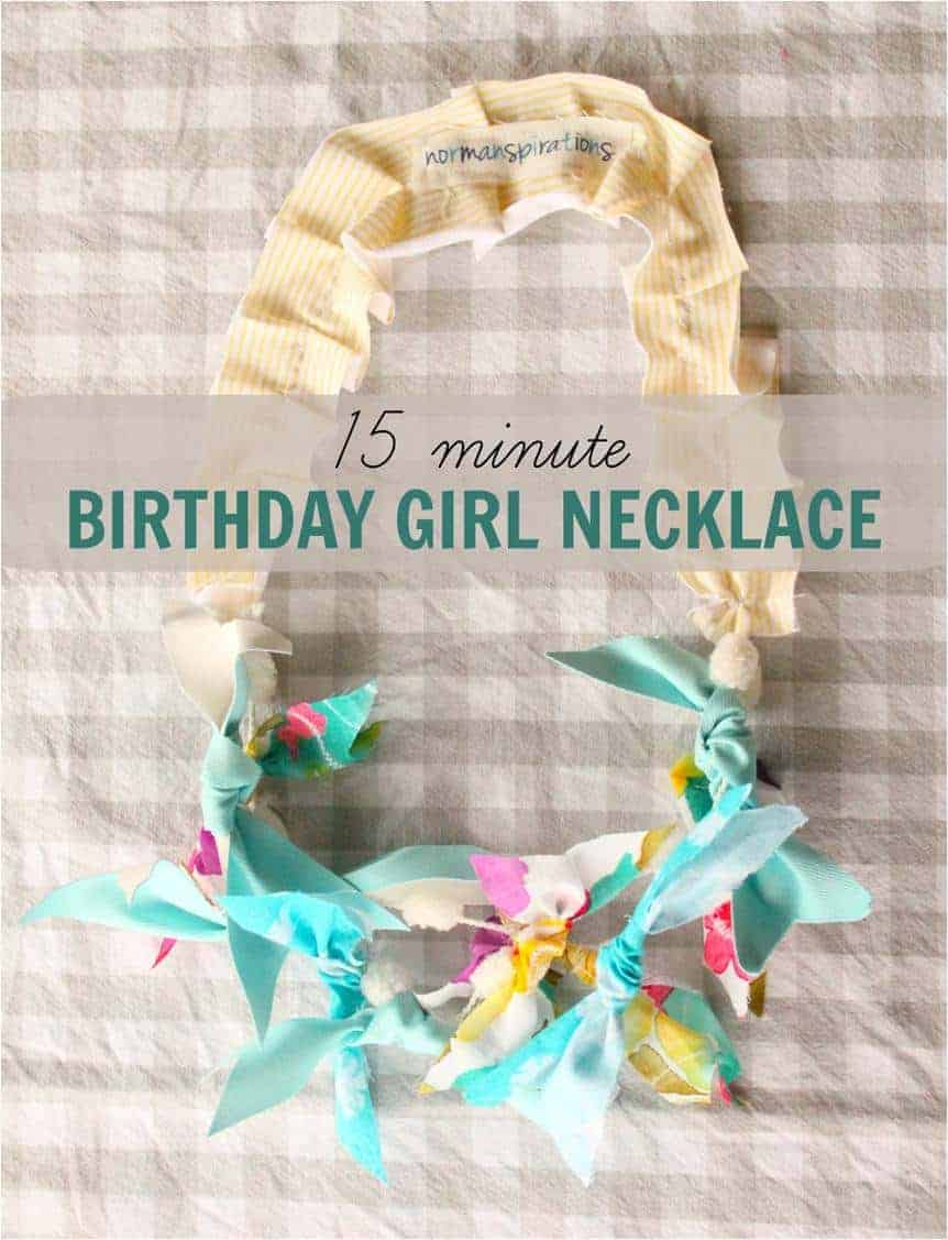 15 minute DIY Birthday Girl Necklace tutorial. Minimal sewing involved and my 3 year old even helped! If you don't have the time or budget to buy a gift this is a great personal alternative.