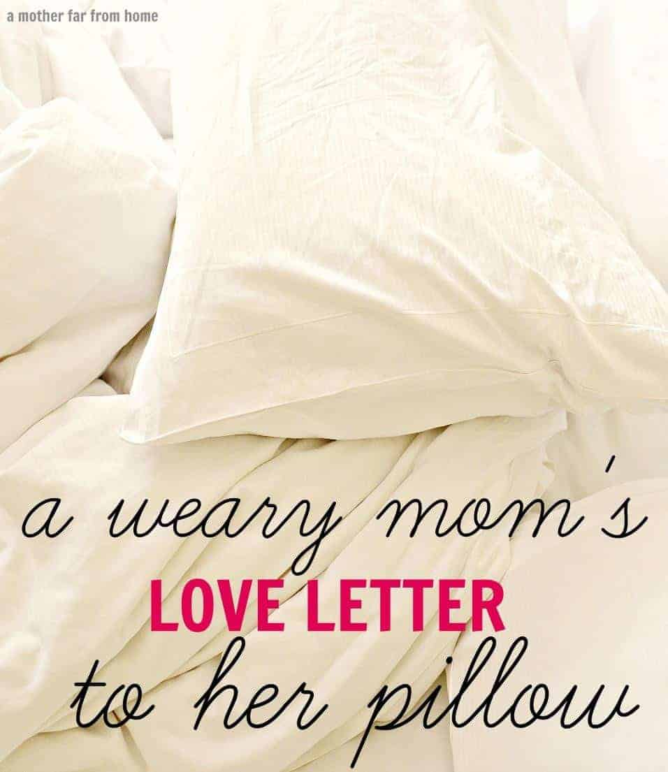 A weary moms love letter to her pillow