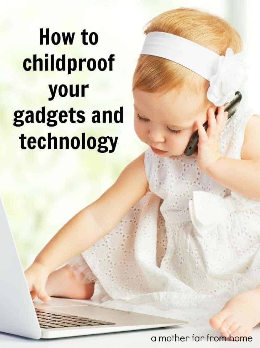 How to childproof your gadgets and technology