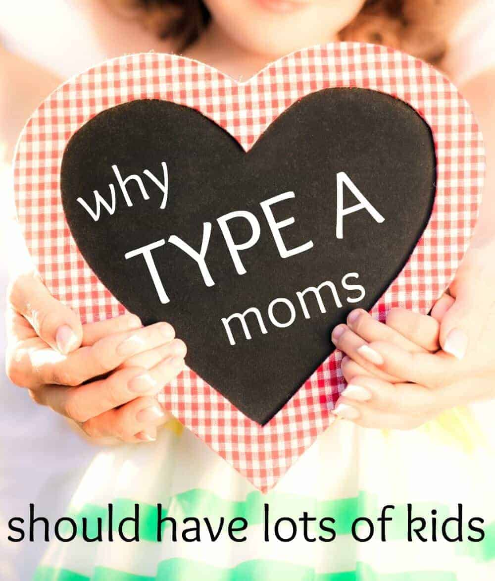 Why Type A moms should have lots of kids