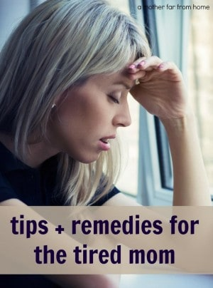 tips remedies and ways to cope for the tired stressed out mom