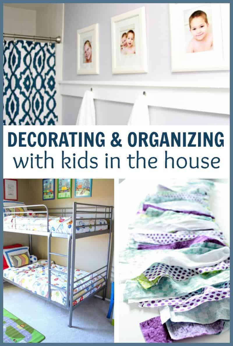 decorating and organizing with kids in the house