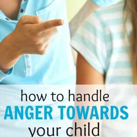How to Handle Anger Towards Your Child