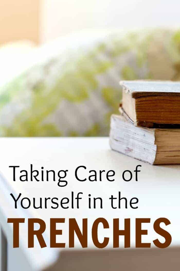 taking care of yourself in the trenches