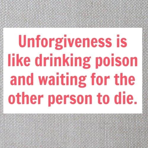 unforgiveness is like