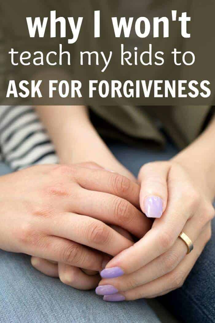 Why I won't teach my kids to ask for forgiveness and what I will do instead. Great read for Christian moms.