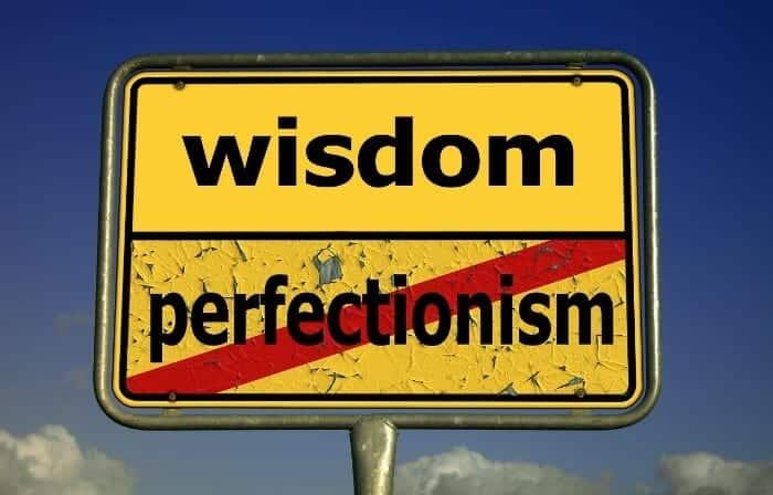 wisdom perfectionism