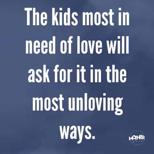 kids most in need of love