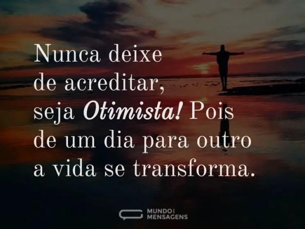 nunca-deixe-de-acreditar-seja-otimista-pois-de-um-dia-para-outro-ND5Kd-cxl