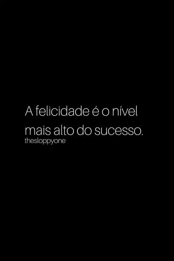 A felicidade é o nível do sucesso