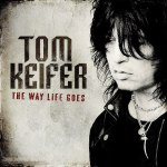 Tom Keifer – The Way Life Goes