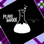 Plaid Brixx – Chemistry