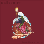 Pallbearer – Foundations Of Burden