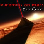 Pyramids On Mars – Echo Cosmic