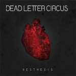 Dead Letter Circus – Aesthesis
