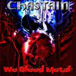 Chastain – We Bleed Metal
