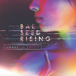 Bad Seed Rising – Awake In Color