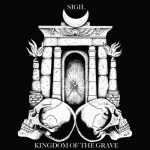 Sigil – Kingdom Of The Grave