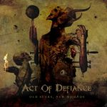 Act Of Defiance – Old Scars, New Wounds