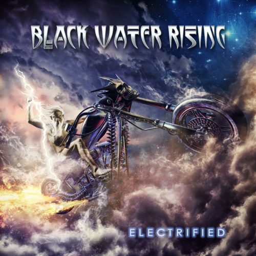 Black Water Rising - Electrified
