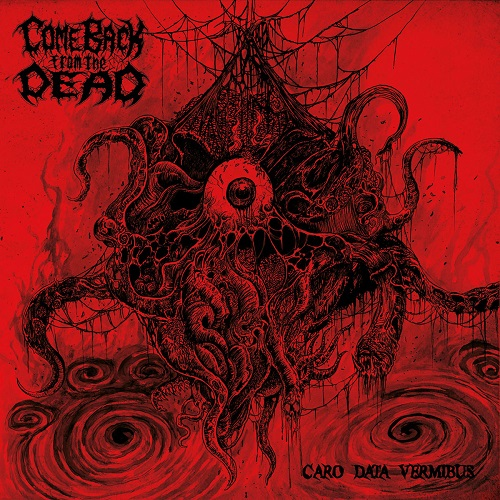 Come Back From The Dead - Caro Data Vermibus
