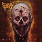 Corpse Hoarder – Hard To Kill