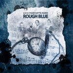 Luca Princiotta Band – Rough Blue