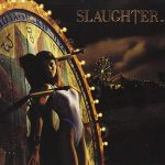 Classic Albums: Slaughter – Stick It To Ya
