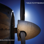 7 Miles To Pittsburgh – Revolution On Hold