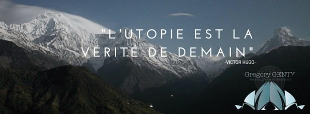 L'utopie est la vérité de demain