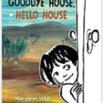 Goodbye house, hello house, by Margaret Wild and illustrated by Ann James