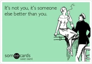 it's not you, someone better