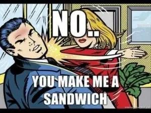 you make me a sandwich meme