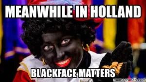ik ben geen racist maar blackface zwarte piets are ok