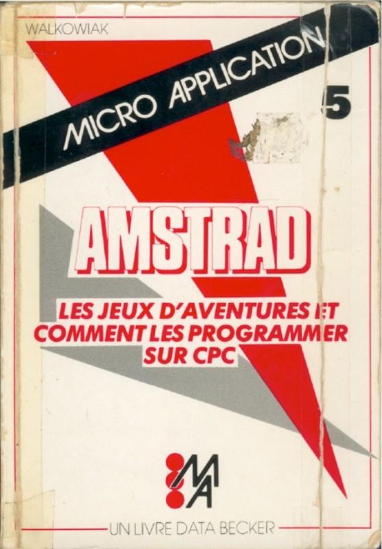 Micro Application n°05 Les jeux d'aventures et comment les programmer sur cpc