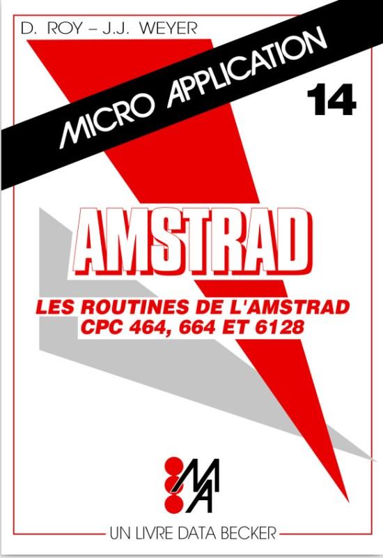 Micro Application n°14 Les routines de l'Amstrad CPC464-664-6128 (acme)