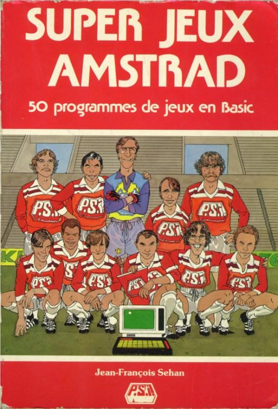 Super Jeux Amstrad 50 programmes de jeux en BASIC