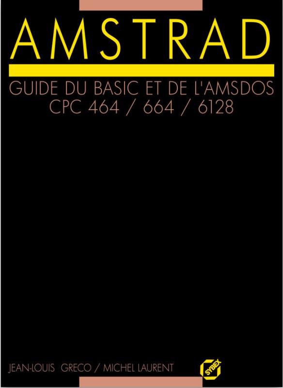 Amstrad Guide du BASIC et de l'AMSDOS CPC464 664 6128 (acme)