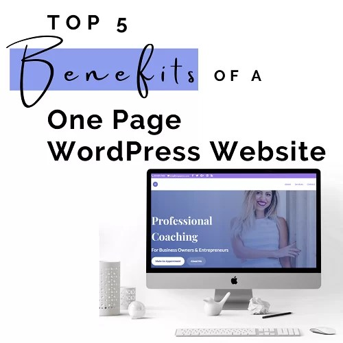 Top 5 Benefits of a One Page WordPress Website