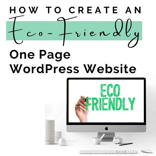 How to Create an Eco-Friendly One Page WordPress Website