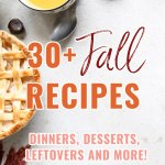 Take a look at these delicious fall recipes to add to your list this year! Desserts, dinners and sides packed with the flavors of fall! #fallreciperoundup #fallflavors #fallrecipes #pumpkinrecipes