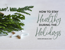 8 tips on how to stay healthy during the holidays!