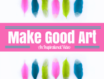Make Good Art | An Inspirational Video