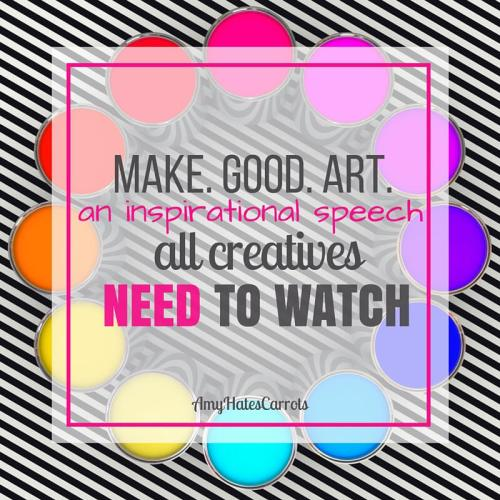 Make Good Art   An Inspirational Speech All Creatives Need To Watch